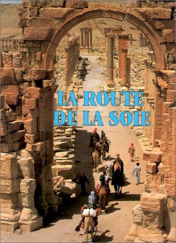 9782850470875: La Route de la soie : Paysages et légendes
