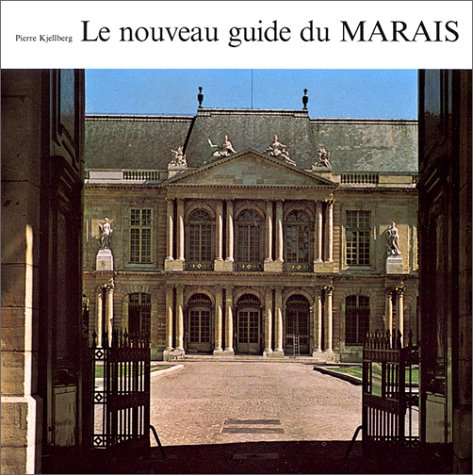 Le Nouveau Guide du Marais: Kjellberg, Pierre