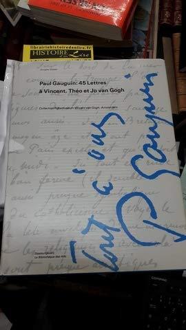 9782850471384: 45 Lettres De Paul Gauguin a Vincent Et Theo Van Gogh (Collection litteraire) (French Edition)