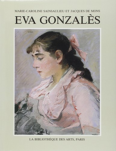 EVA Gonzales (Catalogues raisonnes) (French Edition): Sainsaulieu, Marie-Caroline; de Mons, Jacques