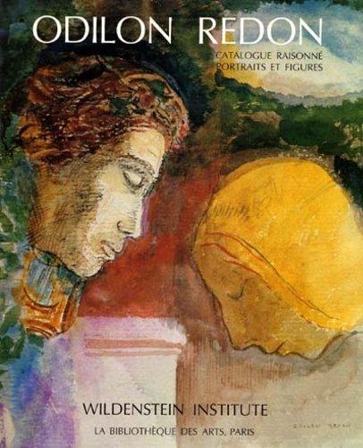 9782850472039: Odilon Redon: Catalogue Raisonne: Portraits Et Figures Tome 1 (Catalogues raisonnes) (French Edition)