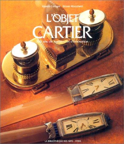 L'Objet Cartier: 150 Ans De Tradition Et d'Innovation (Collection joaillerie) (French ...