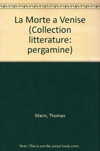 9782850472183: La Morte a Venise (Collection litterature: pergamine) (French Edition)