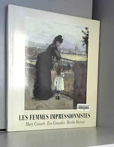 LES FEMMES IMPRESSIONISTES - DELAFOND, MARIANNE| MALLARME, STEPHANE| SAINSAULIEU, M.-C.| D'Hauterives, A.| Bruty, P.| Mellerio, A.