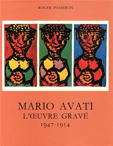 Mario Avati: l'Oeuvre Grave: 1947-1954 Tome 1 (Catalogues raisonnes) (French Edition): Roger ...