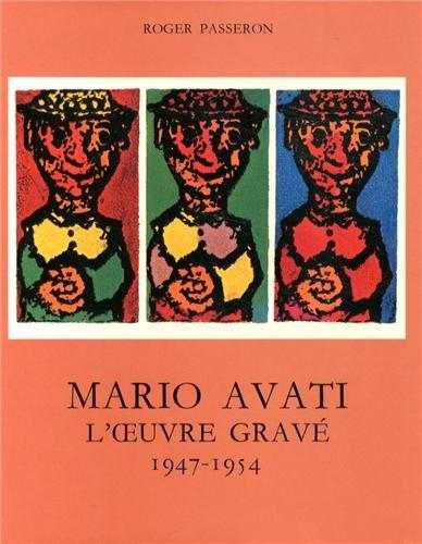 Mario Avati: l'Oeuvre Grave: 1947-1954 Tome 1 (Catalogues raisonnes) (French Edition): ...