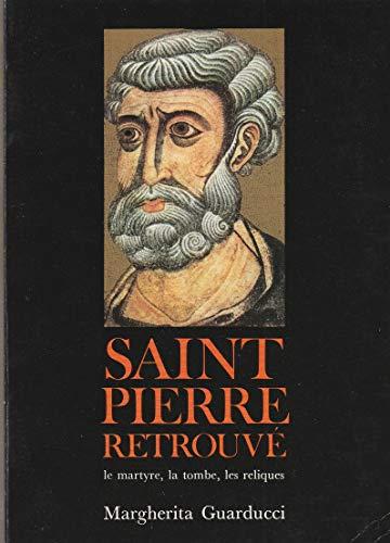 9782850490422: Saint Pierre retrouvé - Le martyre, la tombe, les reliques
