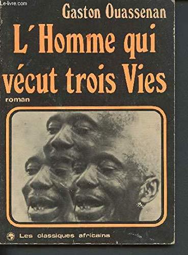 L'Homme qui vecut trois vies: Roman (French Edition): Ouassenan, Gaston