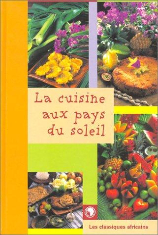 9782850491641 la cuisine aux pays du soleil abebooks - Cuisine au pays du soleil ...