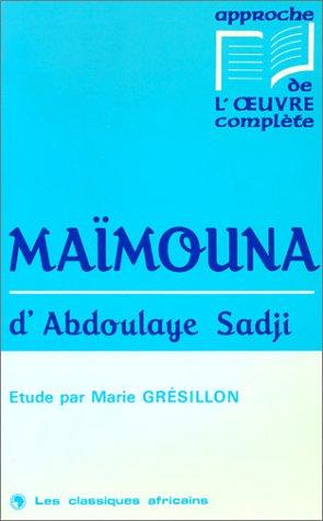 9782850493065: Maïmouna d'Abdoulaye Sadji: Étude (Approche de l'œuvre complète) (French Edition)