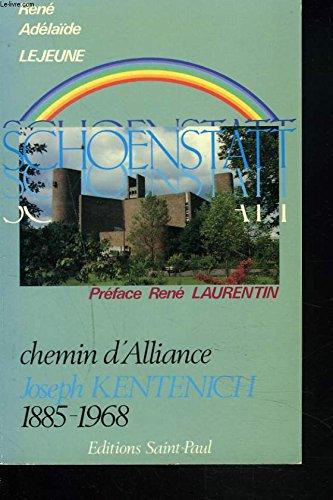 Schoenstatt : Chemin d'alliance, Joseph Kentenich, 1885-1968: René Lejeune; Adélaïde