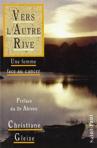 9782850495540: Vers l'autre rive - une femme face au cancer (French Edition)