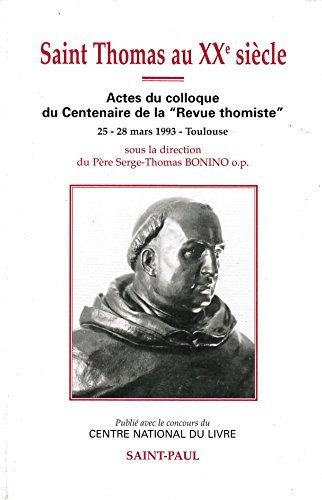 """9782850495717: Saint Thomas au XXe siècle: Colloque du centenaire de la """"Revue thomiste"""" (1893-1992), Toulouse, 25-28 mars 1993 (French Edition)"""