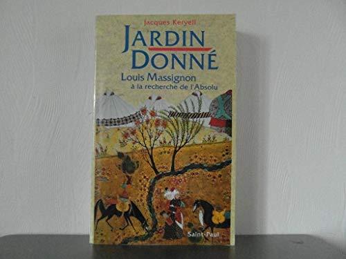 9782850495823: Jardin donné : Louis Massignon à la recherche de l'Absolu