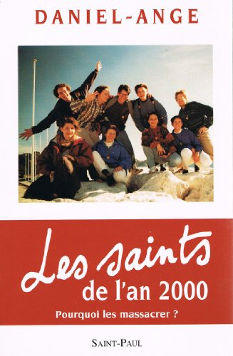 9782850496592: Les saints de l'an 2000. Pourquoi les massacrer ?