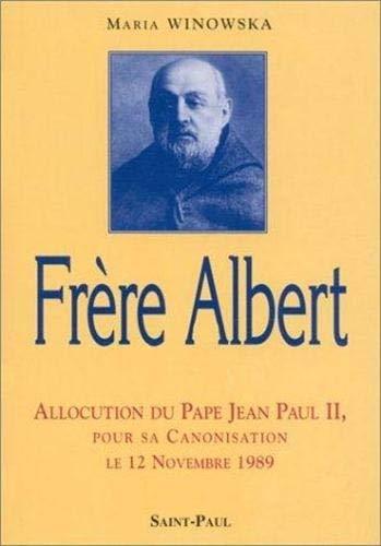 9782850496622: Frère Albert : Allocution du Pape Jean Paul II, pour sa canonisation le 12 novembre 1989