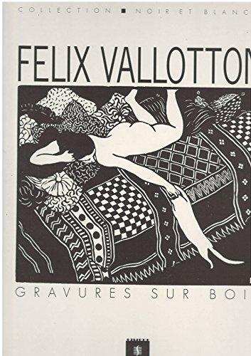 9782850510045: Félix Vallotton : Gravures sur bois (Noir et blanc)