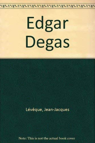 Edgar Degas (French Edition): Jean Jacques Leveque