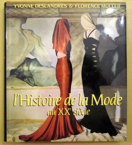Histoire de la mode au XXe siecle (French Edition) (2850561827) by Yvonne Deslandres