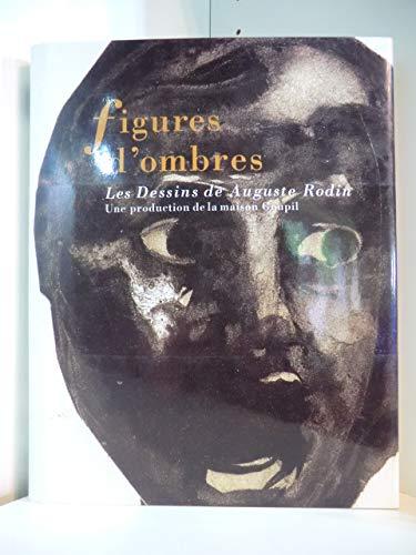 9782850562402: Figures d'ombres: Les dessins de Auguste Rodin : une production de la maison Goupil (French Edition)