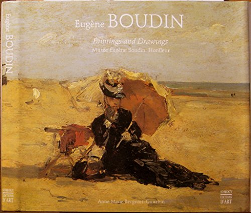 Eugene Boudin Paintings and Drawings: Anne-Marie Bergerte-Gourbin