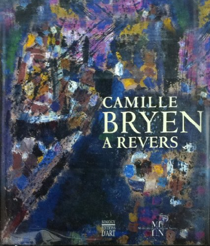 Camille Bryen à revers. Expo., Nantes, 31 octobre 1997- 30 mars 1998.: CATALOGUE ...