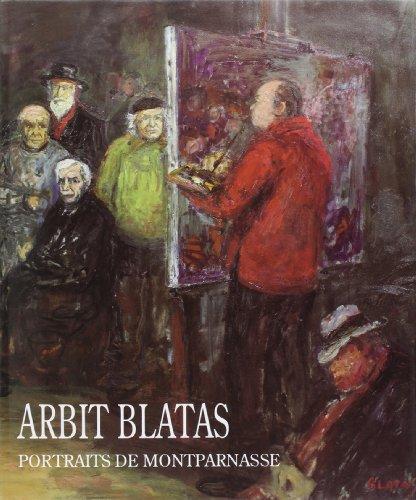 Arbit BLATAS - Portraits de Montparnasse: BLATAS ( Arbit )