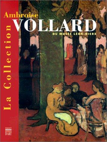 9782850563560: La Collection Ambroise Vollard du Musée Léon-Dierx