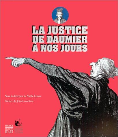 9782850563676: La justice, de Daumier à nos jours : Exposition, 17 octobre 1999-30 janvier 2000, Centre d'art Jacques-Henri Lartigue, L'Isle-Adam