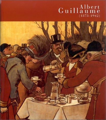 9782850563690: Albert Guillaume, 1873-1942 : [exposition], Musée de l'Hôtel de Vermandois... Senlis, 24 septembre 1999-4 janvier 200 (Coédition Musée)