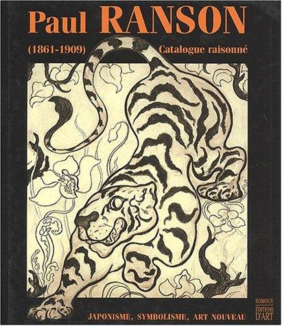 Paul Ranson (1861-1909), catalogue raisonné : japonisme,: RANSON BITKER (Brigitte),