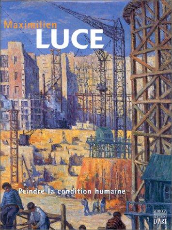9782850564017: Maximilien Luce. Peindre la condition humaine