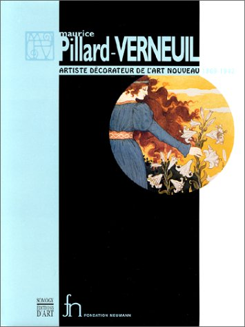 Maurice Pillard-Verneuil: Artiste decorateur de l'Art nouveau,: Somogy editions d'art