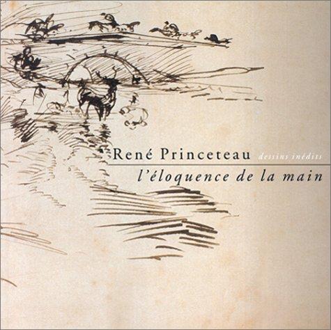 9782850564901: Ren� Princeteau : Dessins in�dits : L'Eloquence de la main