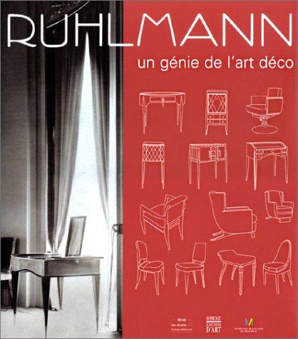 Ruhlmann un genie de l'art deco: Collectif