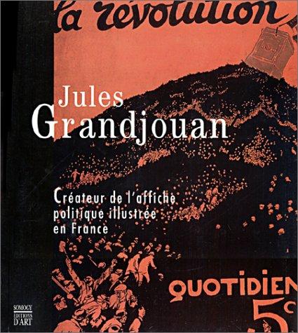 Jules Grandjouan : Créateur de l'affiche politique: Collectif