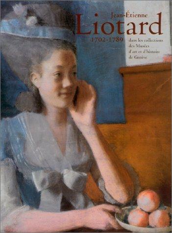 Jean-Etienne Liotard, 1702-1789: Stoullig, Claire; Isabelle