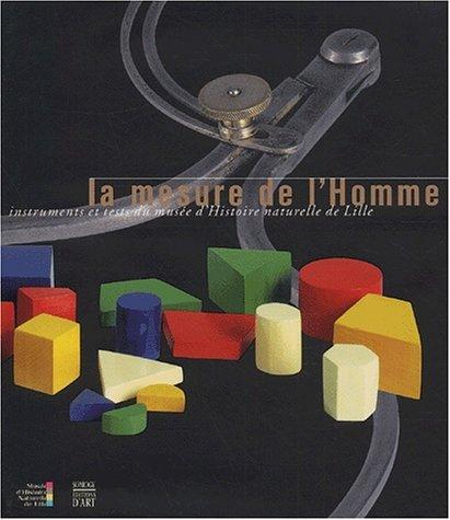 La mesure de l'Homme. Instruments et tests: Collectif