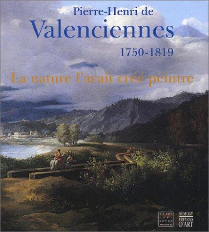 9782850565939: Pierre-Henri de Valenciennes, 1750-1819 : La nature l'avait créé peintre