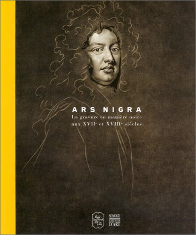 9782850565960: Ars nigra : La Gravure en mani�re noire aux XVIIe et XVIIIe si�cles