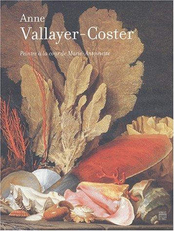 9782850566288: Anne Vallayer-Coster. Peintre à la cour de Marie-Antoinette