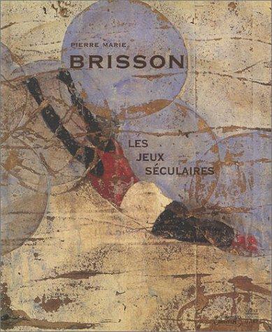 9782850566356: Pierre Marie Brisson: Les Jeux Seculaires