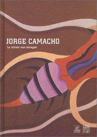 9782850566387: Jorge Camacho : Le miroir aux mirages