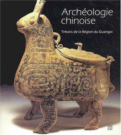 9782850566509: Archéologie chinoise : Trésors de la Région du Guangxi