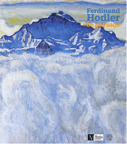 Ferdinand Hodler : Le Paysage: Collectif