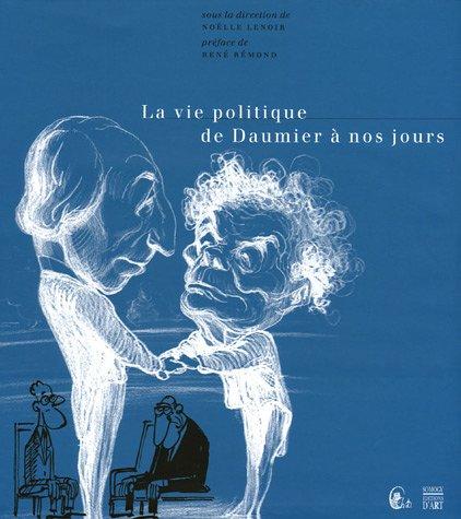 9782850567193: La vie politique de Daumier à nos jours