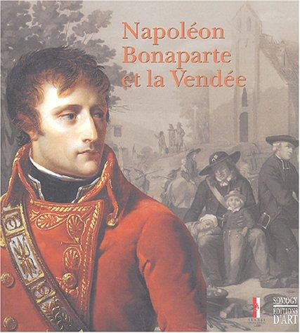 9782850567643: Napolean Bonaparte et La Vendee