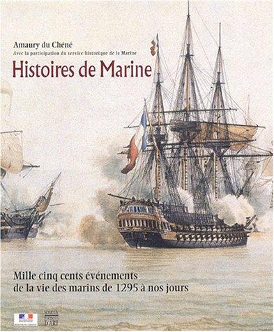 9782850567865: Histoires de Marine : Mille cinq cents �v�nements de la vie des marins de 1295 � nos jours