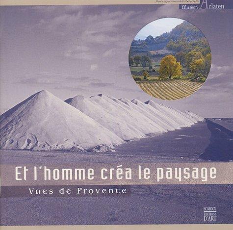 9782850568022: Et l'homme créa le paysage (French Edition)