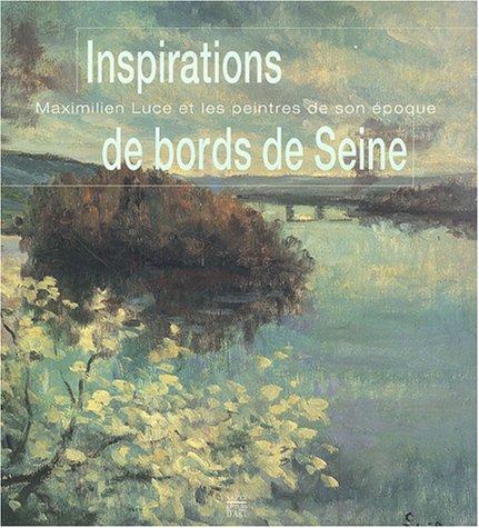 Inspirations de bords de Seine : Maximilien: Jean Agamemnon; Anne